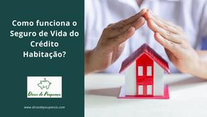 Como funciona o seguro de vida do crédito habitação