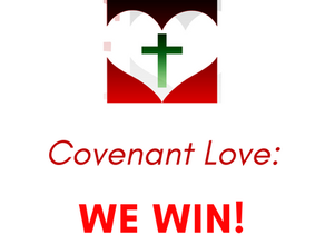 Covenant Love: We WIN!