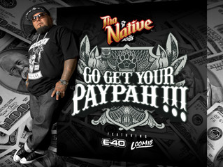 Title: New Single: Go Get Your Paypah !!! feat. E-40 & Loomis