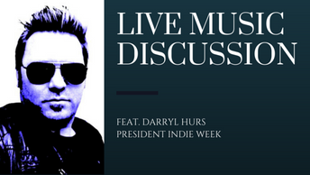 Darryl Hurs: What Every Artist/Band Needs to Know about Live Music