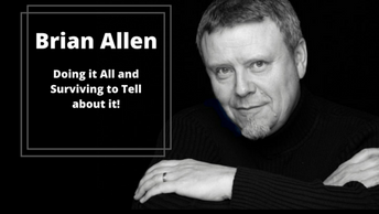 Brian Allen: Doing it all and surviving to tell about it!
