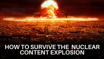 How to Survive a Perpetual Nuclear Content Explosion