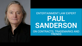 Entertainment law expert Paul Sanderson on contracts, trademarks and trends