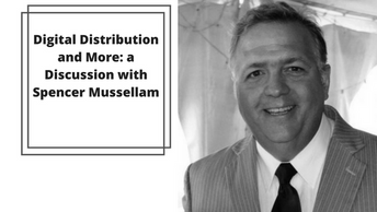 Digital Distribution and More: a Discussion with Spencer Mussellam