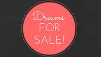 Dreams for sale! Who's Buying?