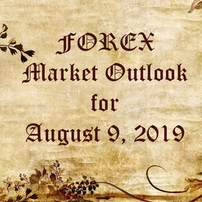 🔎📈 #FOREX MARKET OUTLOOK 📉🔍 for August 9th 2019