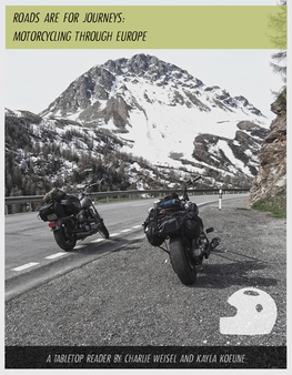 Roads are For Journeys - Motorcycling through Europe