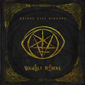 Press Release: BRIDGE CITY SINNERS announce new album UNHOLY HYMNS