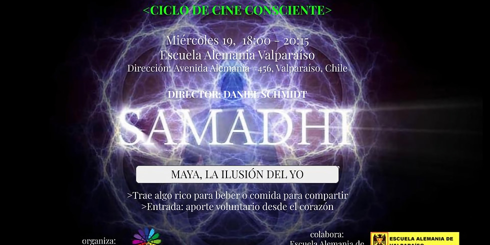 """Samadhi-La Ilusion DEL YO"""", ciclo de cine consciente-Chile"""