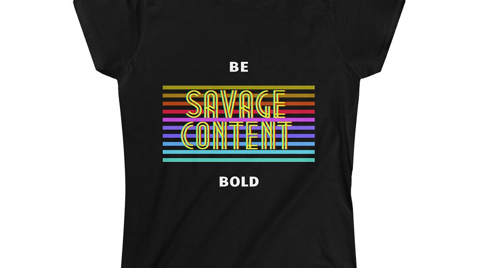 Be Bold - Slim Softstyle Tee