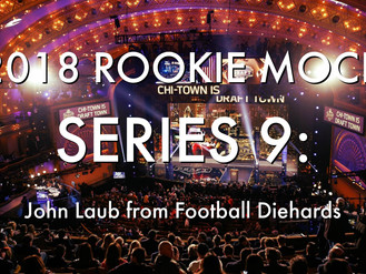 2018 Rookie Mock Draft Series 9: John Laub from Football Diehards