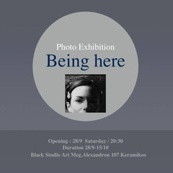 """photography_exhibition_"""" Being here """" Black studio art_Athens"""