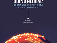 "Chinese Enterprises ""Going Global"": A Comparative Study of International Business Environments"