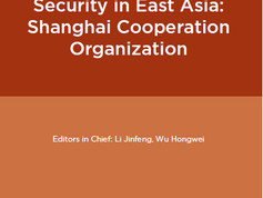 A Strategy for Security in East Asia:Shanghai Cooperation Organization
