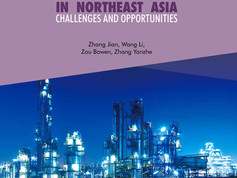 Energy Cooperation in Northeast Asia: Challenges and Opportunities