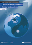 China - Europe Relations: Review and Analysis (Volume 1)