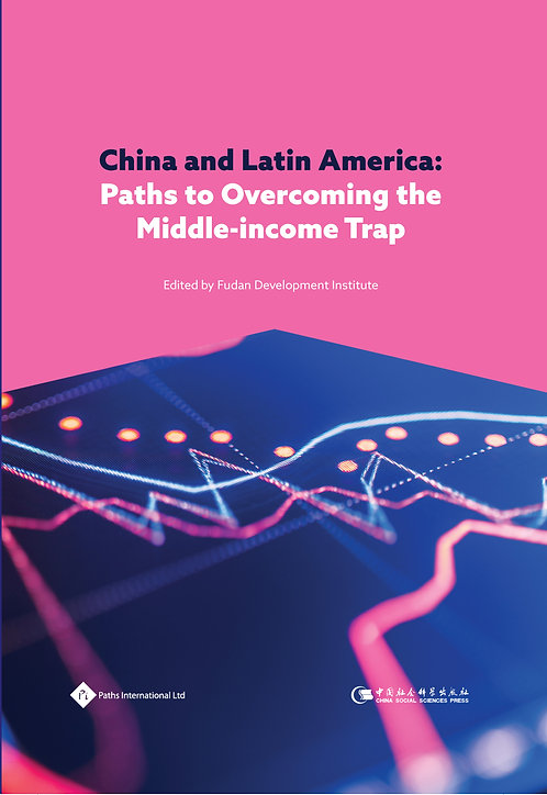 China and Latin America: Paths to Overcoming the Middle-income Trap