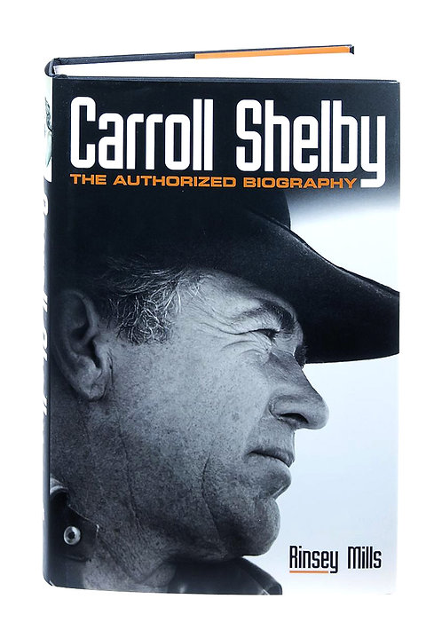 Carroll Shelby: The Authorized Biography Hardcover
