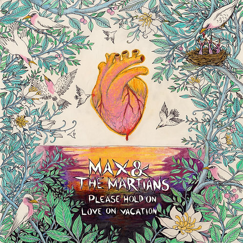 """Max and the Martians - Please Hold On/Love On Vacation 7"""""""