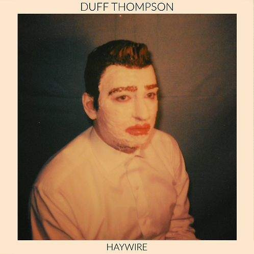 Pre-Order - Duff Thompson - Haywire - Digital Download