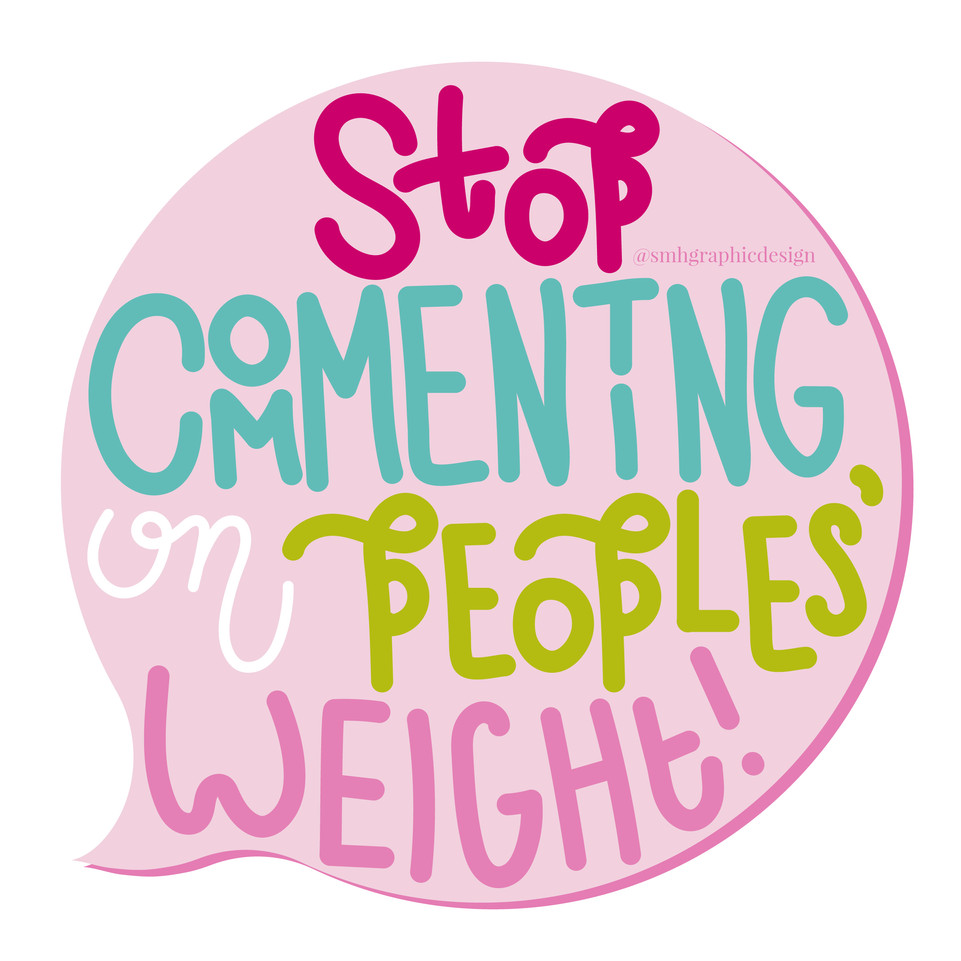 Stop Commenting on Peoples' Weight