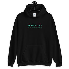 Hoodie 99 Problems by PitchSLAP