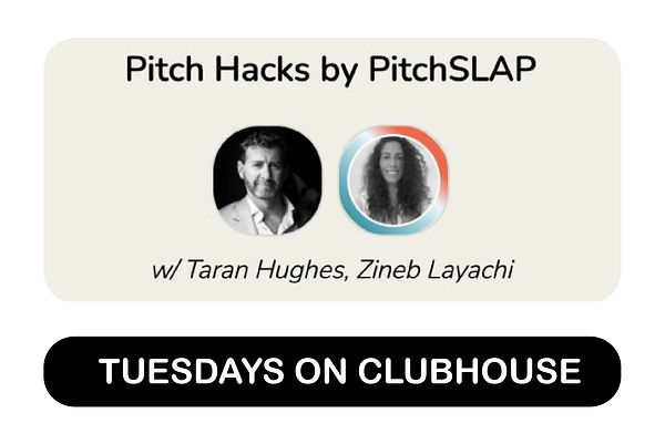 Pitch Hacks Every Tuesday on Clubhouse.j