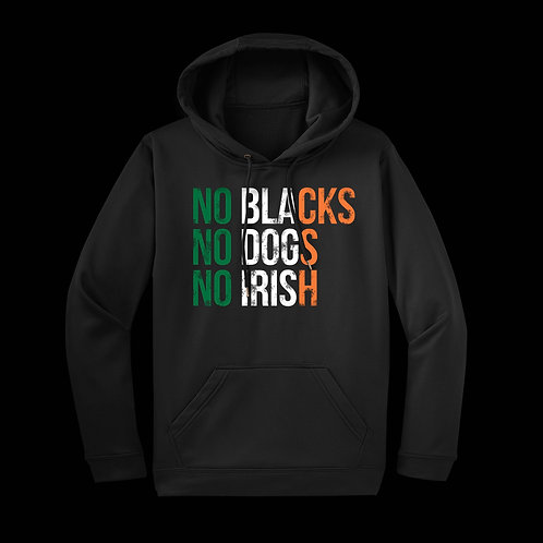 No Blacks - Irish Edition - Hoodie