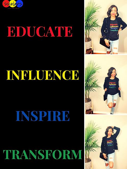 Educate. Influence. Inspire. Transform. (crewneck sweater)