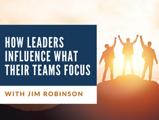 How Leaders Influence What Their Teams Focus