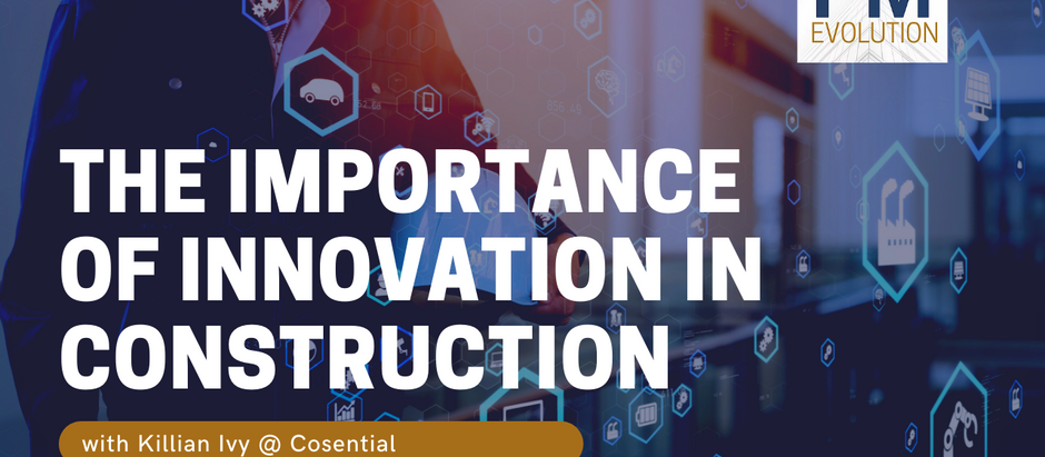 The Importance of Innovation in Construction with Killian Ivy