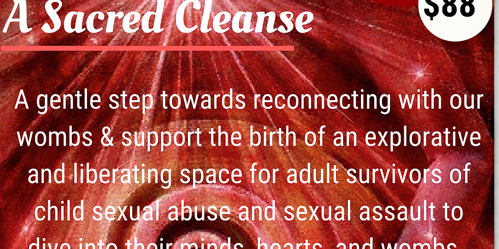 Our Wombs Recall, A Sacred Cleanse