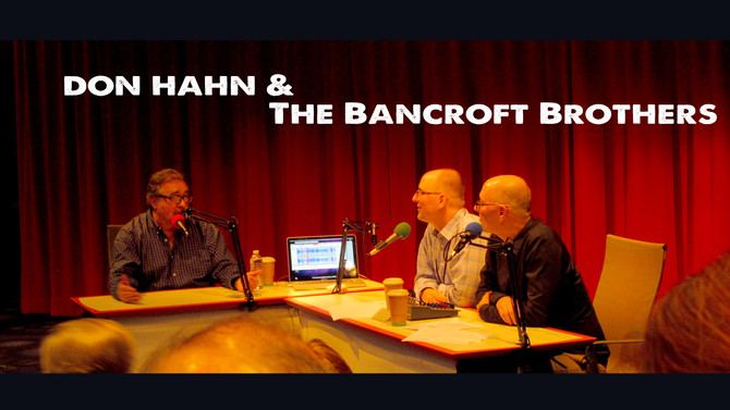 Bancroft Brothers & Don Hahn