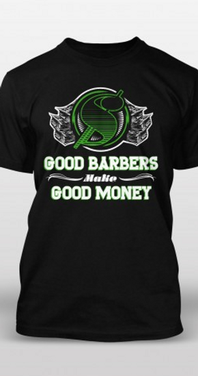 Good Barbers Make Good Money T-Shirt