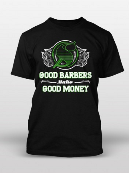 Good Barbers Make Good Money T-Shirt