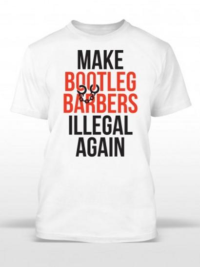 Make Bootleg Barbers Illegal T-Shirt