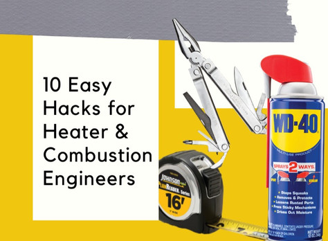 10 Easy Hacks for Heater & Combustion Engineers