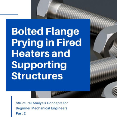 Bolted Flange Prying in Fired Heaters and Supporting Structures