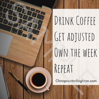 Drink Coffee Get adjusted Own the day Re