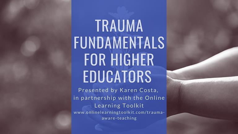 Trauma Fundamentals for Higher Educators