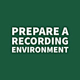 Prepare a recording environment