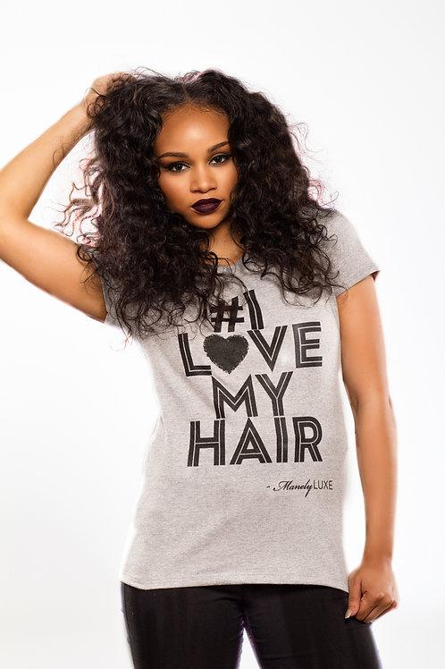 #I love my hair Tee