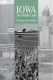 """Book: """"Iowa: The Middle Land"""" Dorothy Schwieder"""