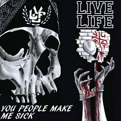 Live Life - You People Make me Sick - CD