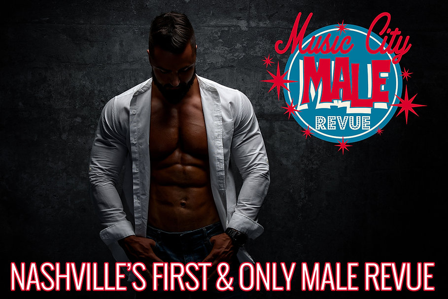 Nashville's First & Only Male Revue