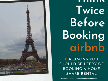 Why You Should Be Leery Of Booking A Peer-To-Peer Home Share Rental (ie: AirBNB, VRBO, etc.)
