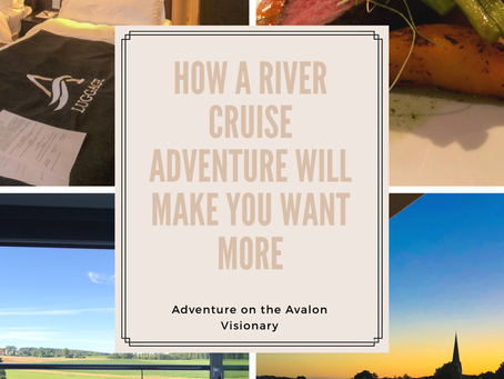 How A River Cruise Adventure Will Make You Want More!