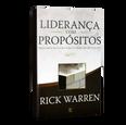 Liderança com Propósitos - Princípios Eficazes para o Líder no Século XXI - Warren,Rick