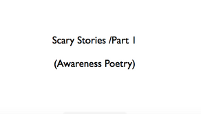 Scary Stories /Part 1