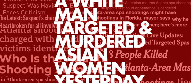 A White Man Targeted and Murdered Asian Women Yesterday